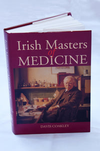 Irish Masters of Medicine by Prof Davis Coakley
