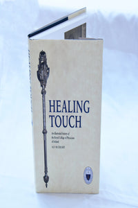 Healing Touch – an illustrated history of the Royal College of Physicians of Ireland by Alf McCreary
