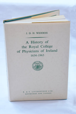 A History of the Royal College of Physicians of Ireland 1654 – 1963 by Prof J D H Widdess