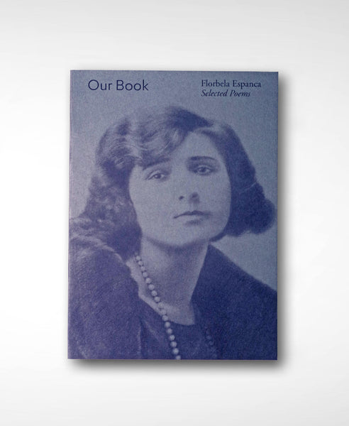 Our Book Selected Poems by Florbela Espanca