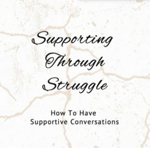 Supporting Through Struggle™ July 14th-16th 2020