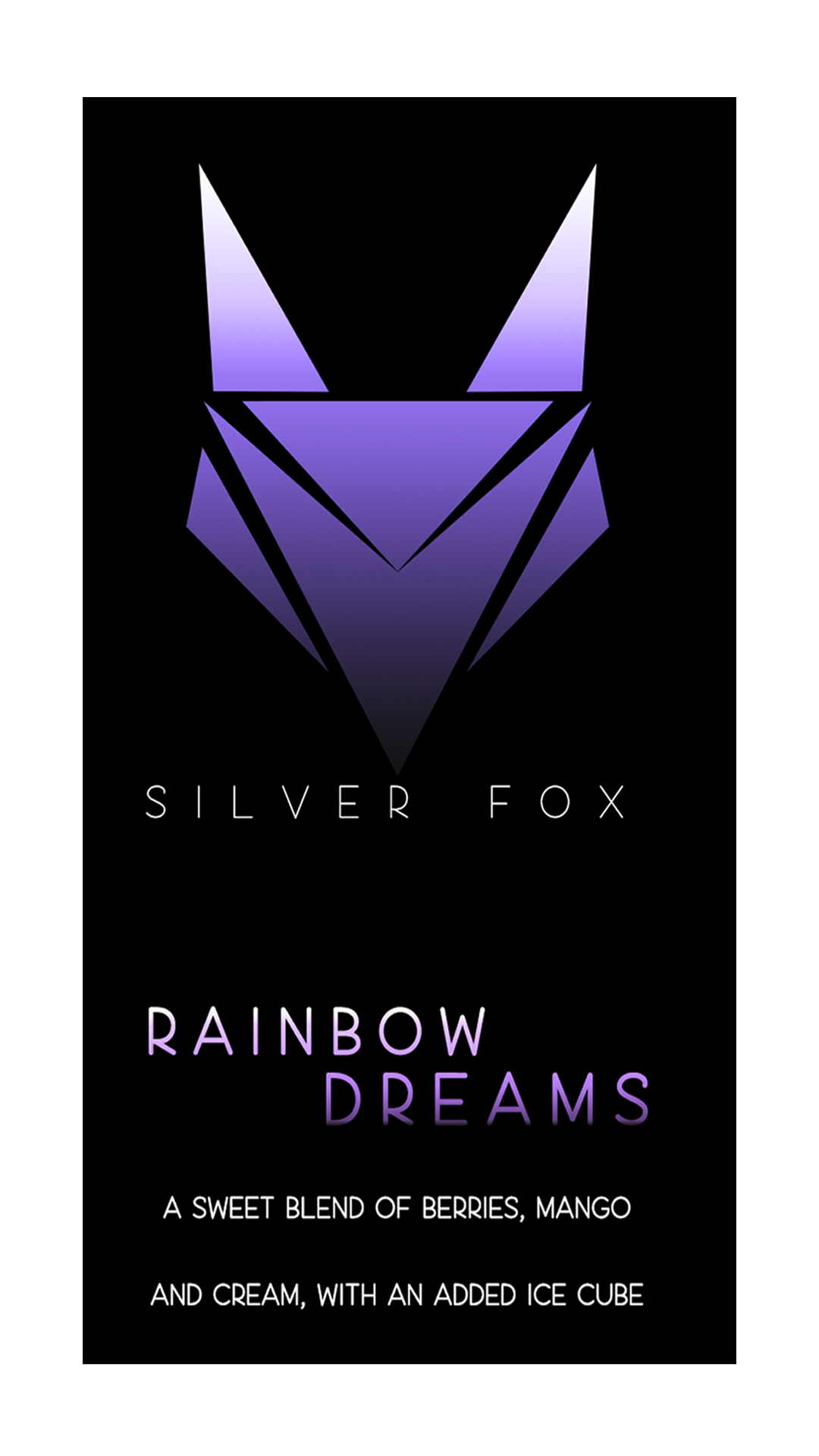 Silver Fox Rainbow Drems