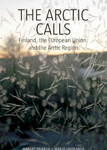 The Arctic Calls – Finland, the European Union and the Arctic Region