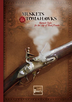 Muskets & Tomahawks rulebook (2nd edition)