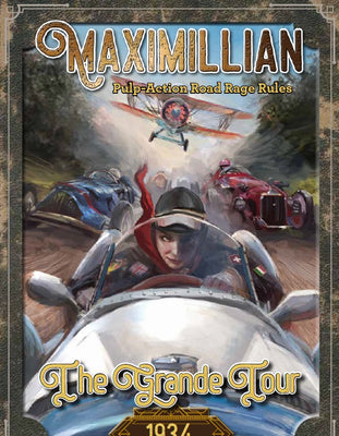 NEW - Maximillian 1934 Rules: The Grande Tour
