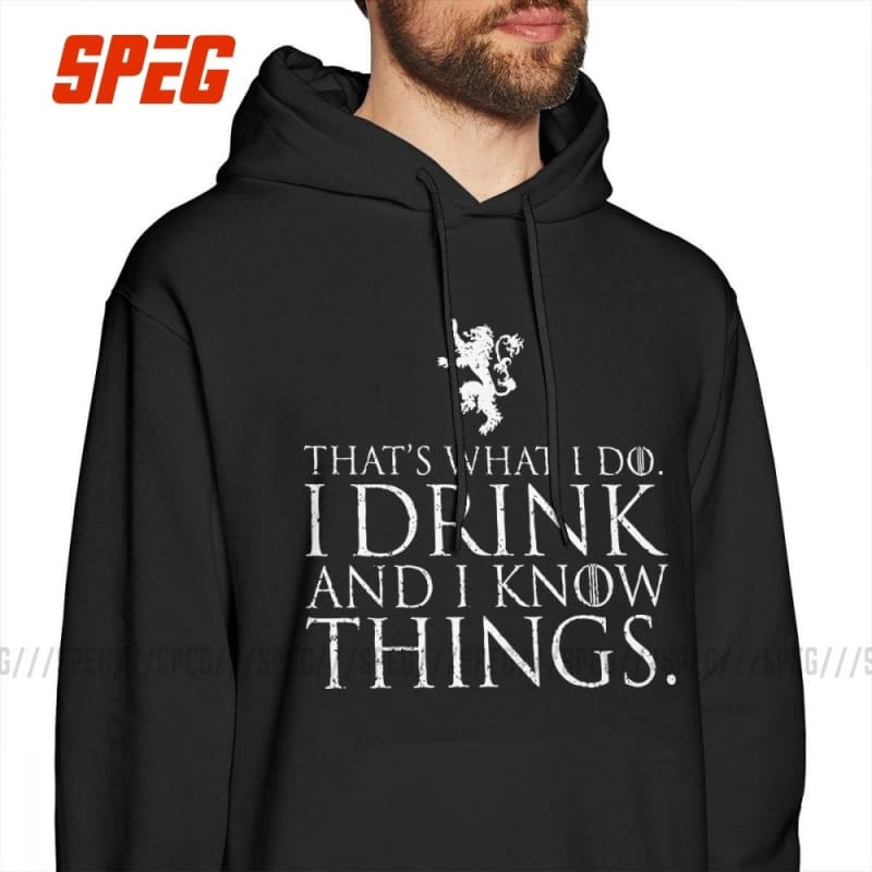 Men's Game Of Thrones Hoodie I Drink And I Know Things Funny Tyrion Lannister 100% Cotton Hoodie - My Web Store Shopping