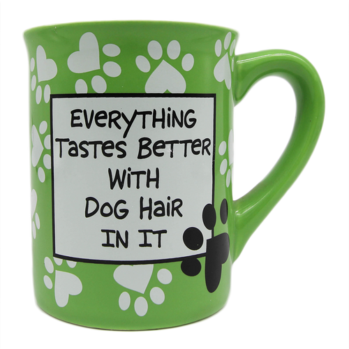 Everthing Tastes Better With Dog Hair In It