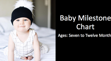 Baby & Toddler Milestones: 7-12 Months Of Age