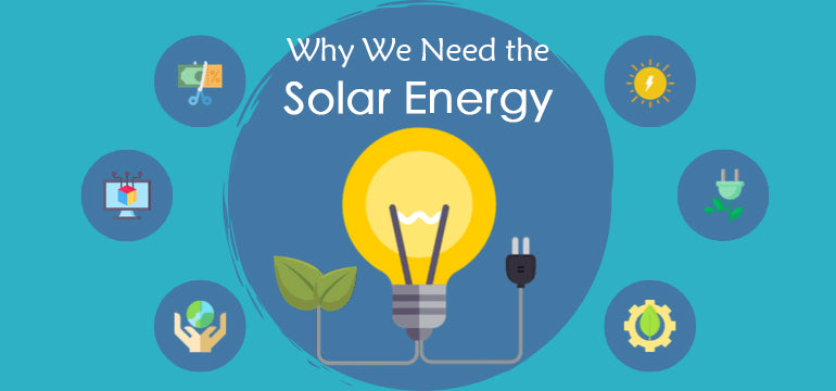Why We Need the Solar Energy?