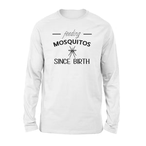 Feeding Mosquitos Since Birth Shirt and Hoodie - QTS41