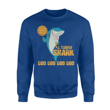 Load image into Gallery viewer, PE teacher shark Shirt and Hoodie - QTS52