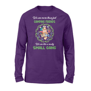 Camp Shirts quote We are more than just camping friends We are like a really small gang - PQB QTS24