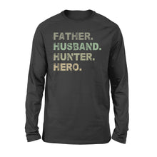 Load image into Gallery viewer, Father Husband Hunter Hero Father's Day Gift - Father & Hunter Long Sleeves Gift - FSD61