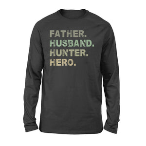 Father Husband Hunter Hero Father's Day Gift - Father & Hunter Long Sleeves Gift - FSD61