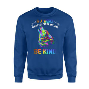 Galaxy Wolf In a world where you can be anything be kind sweatshirt design - IPH291