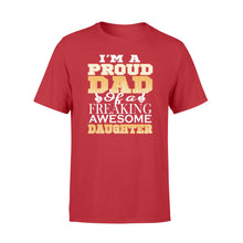 Load image into Gallery viewer, Proud dad of a freaking awesome daughter Shirt and Hoodie - SPH53