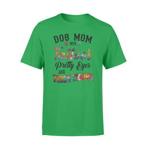 "Dog Mom T Shirts Funny Dog Mom Shirts saying ""Dog Mom with tattoos, pretty eyes and thick thighs"" - SPH46"