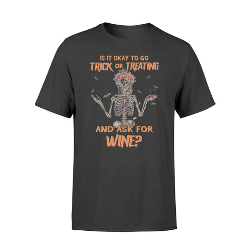 Halloween wine Shirt it's ok to go trick or treating and ask for wine - QTS39