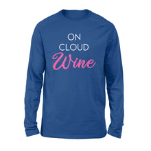 Load image into Gallery viewer, Funny wine sayings On cloud wine Shirt - QTS300