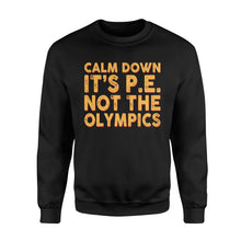 Load image into Gallery viewer, Calm down It's PE, Not the Olympic Gift for physical education teacher - QTS2