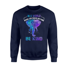 Load image into Gallery viewer, Galaxy Elephant In a world where you can be anything be kind sweatshirt design - IPH290
