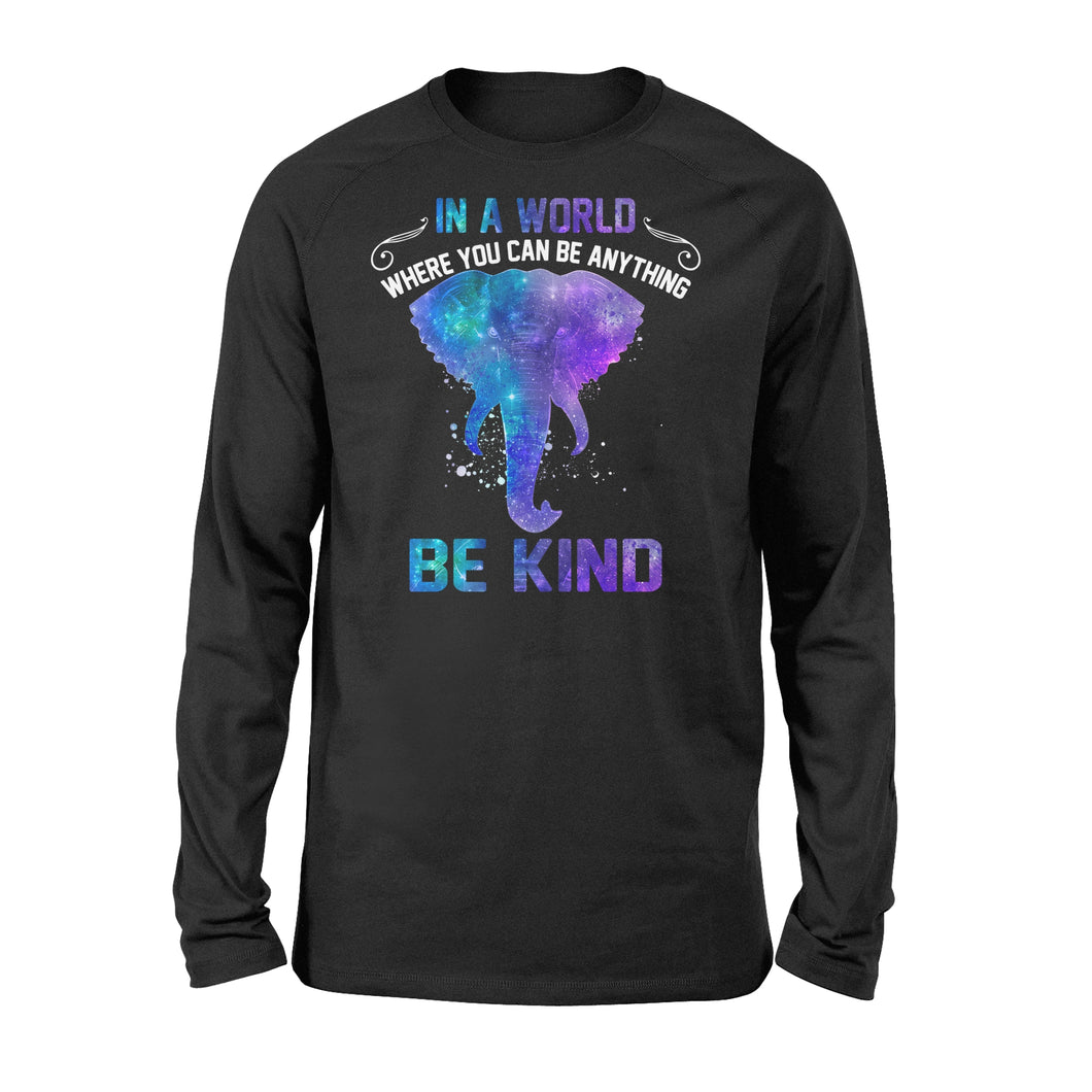 Galaxy Elephant In a world where you can be anything be kind long sleeve shirt design - IPH290
