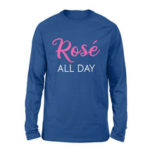 Load image into Gallery viewer, Funny wine sayings quotes Rose all day Shirt - QTS301