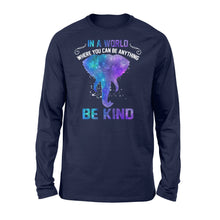 Load image into Gallery viewer, Galaxy Elephant In a world where you can be anything be kind long sleeve shirt design - IPH290