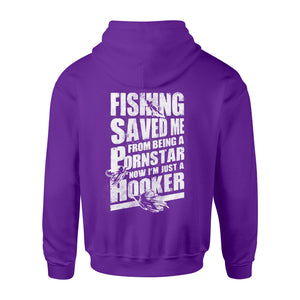 Fishing saved me from being a pornstar now I'm just a hooker shirt and hoodie