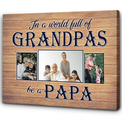 Personalized Canvas| In a World Full of Grandpas Custom Photo Canvas for Grandfather, Grandpa Gift| Gift Ideas for Papa JC224 ChipteeAmz