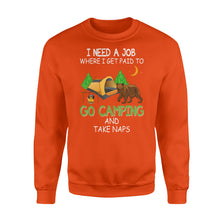 Load image into Gallery viewer, Camp Shirt, Happy Camper Shirt Plus Size, sweatshirts I need a job where I get paid to go camping- NQS4