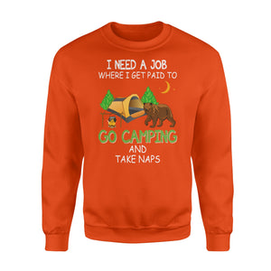 Camp Shirt, Happy Camper Shirt Plus Size, sweatshirts I need a job where I get paid to go camping- NQS4