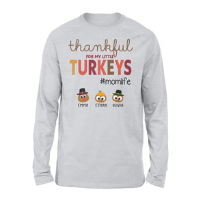 Custom name thankful for my little Turkeys personalized thanksgiving gift for mom - Standard Long Sleeve