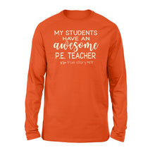 Load image into Gallery viewer, My students have an awesome PE teacher Shirt and Hoodie - QTS44