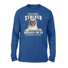 Load image into Gallery viewer, Cute funny Pug personal stalker long sleeve shirt design - IPH286
