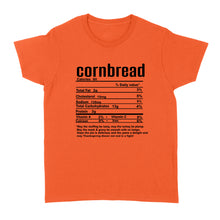 Load image into Gallery viewer, Cornbread nutritional facts happy thanksgiving funny shirts - Standard Women's T-shirt
