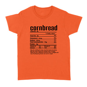 Cornbread nutritional facts happy thanksgiving funny shirts - Standard Women's T-shirt