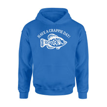 Load image into Gallery viewer, Crappie Fishing Hoodie shirt design - Have a Crappie day - awesome Birthday, Christmas gift for fishing lovers - IPH2108