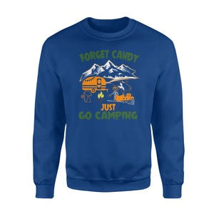 Forget candy, just go camping Shirt and Hoodie -QTS30