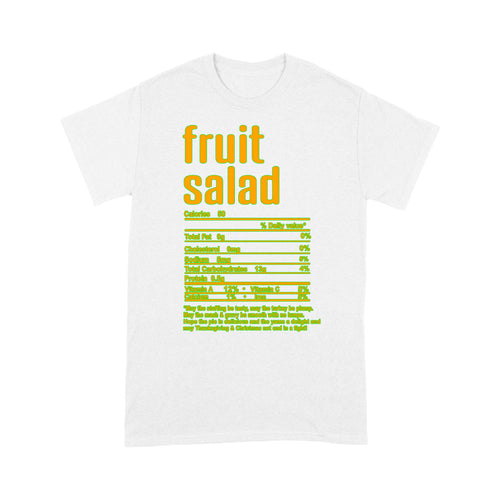 Fruit salad nutritional facts happy thanksgiving funny shirts - Standard T-shirt