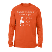 Load image into Gallery viewer, Should we drink wine tonight? Shirt and Hoodie