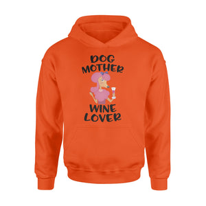Dog mother wine lover Shirt and Hoodie - QTS23