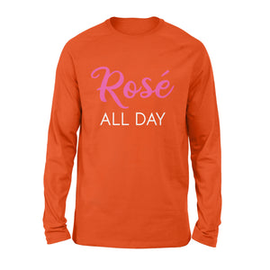 Funny wine sayings quotes Rose all day Shirt - QTS301