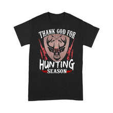 Load image into Gallery viewer, Thank God for Hunting season Standard T-shirt Hunting gift for Men, Women and Kid - FSD634