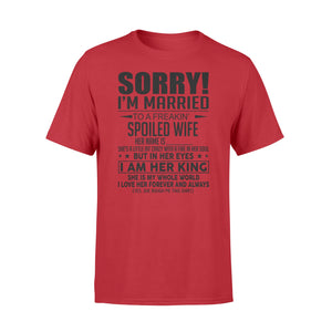 I'm married to a freakin' spoiled wife Shirt and Hoodie - IPH379