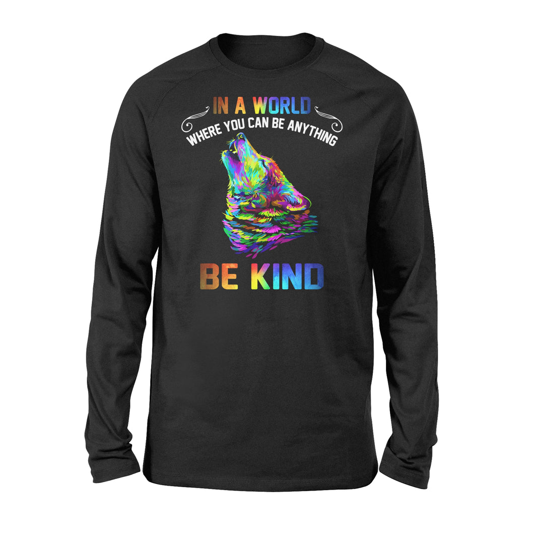 Galaxy Wolf In a world where you can be anything be kind long sleeve shirt design - IPH291