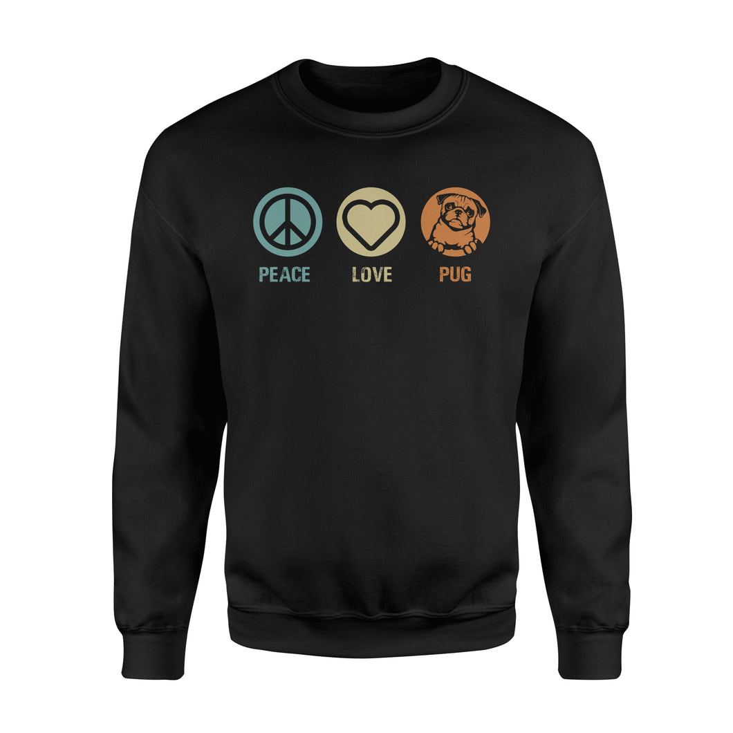 Peace, love, Pug Shirt and Hoodie  - IPH371