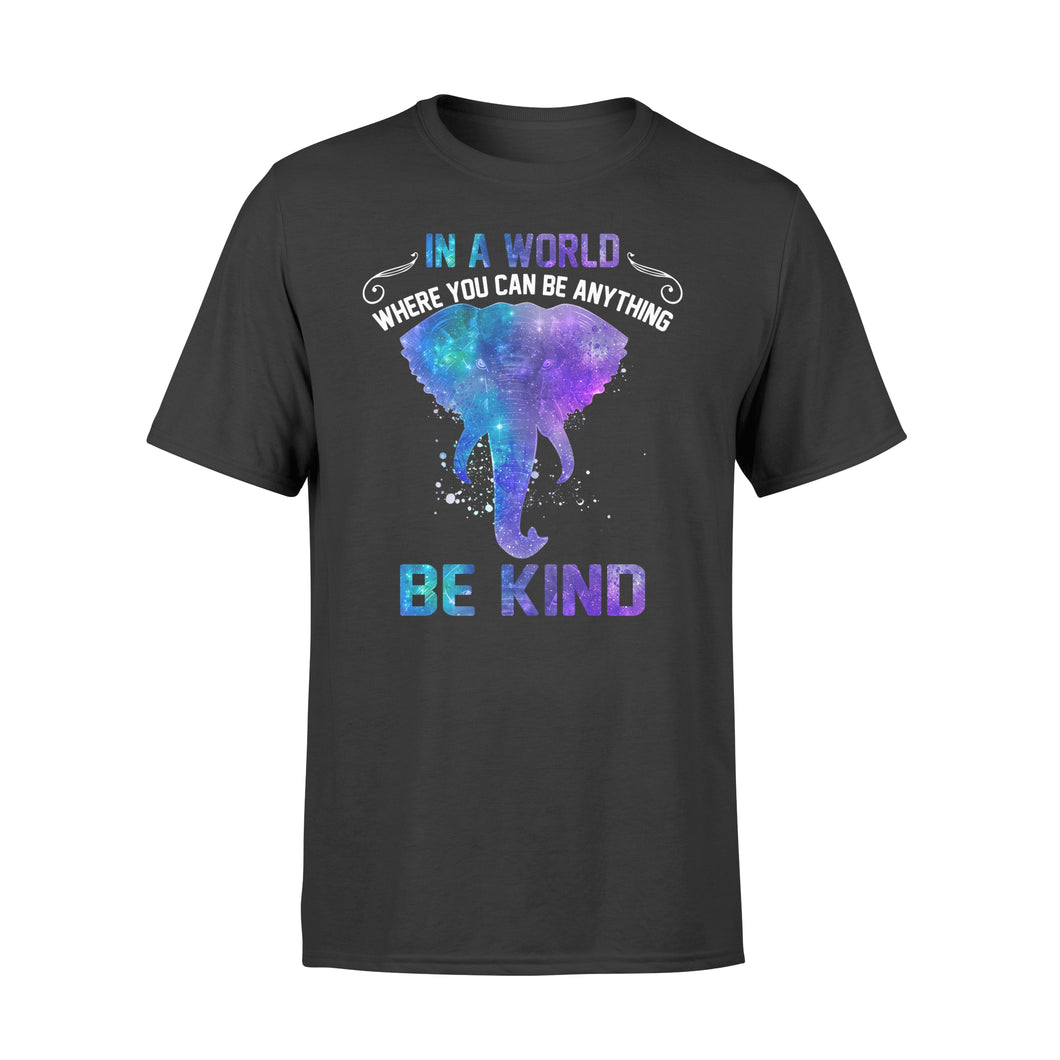 Galaxy Elephant In a world where you can be anything be kind T shirt design - IPH290