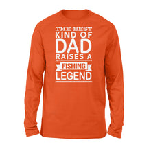 "Load image into Gallery viewer, Great gift ideas for Fishing dad - "" The best kind of dad raises a Fishing legend Long sleeve shirt"" - SPH74"