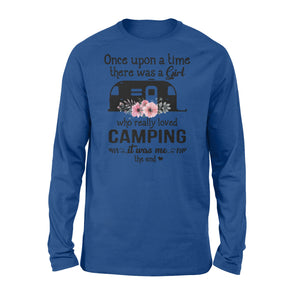 Camping story once upon a time there was a girl who love camping Shirt, funny cute camping shirt for girl- QTS66